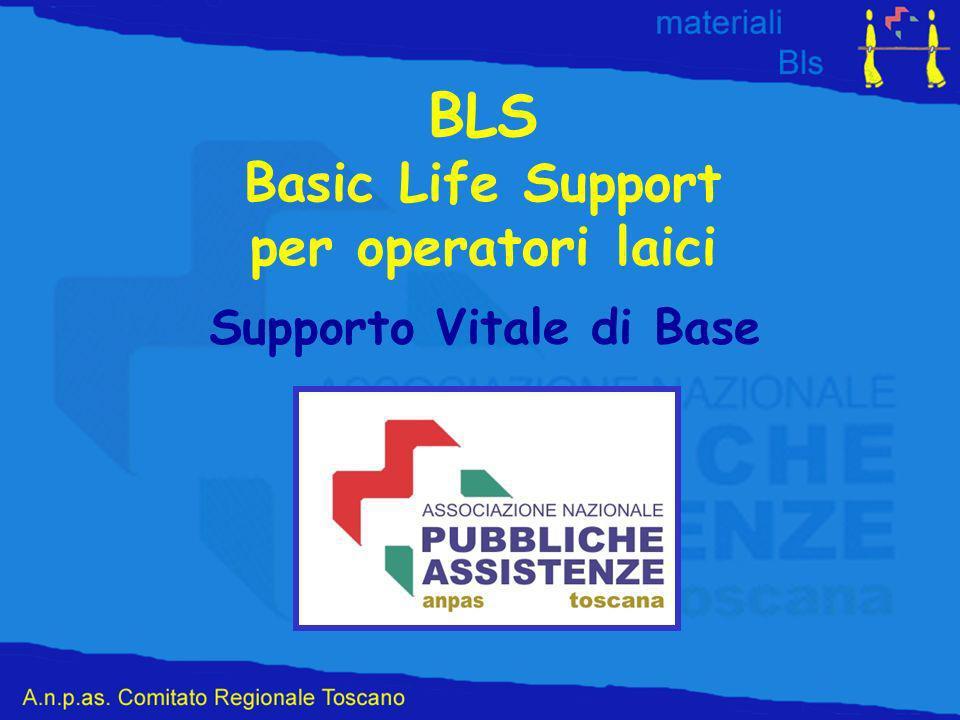 BLS Basic Life Support per operatori laici Supporto Vitale di Base