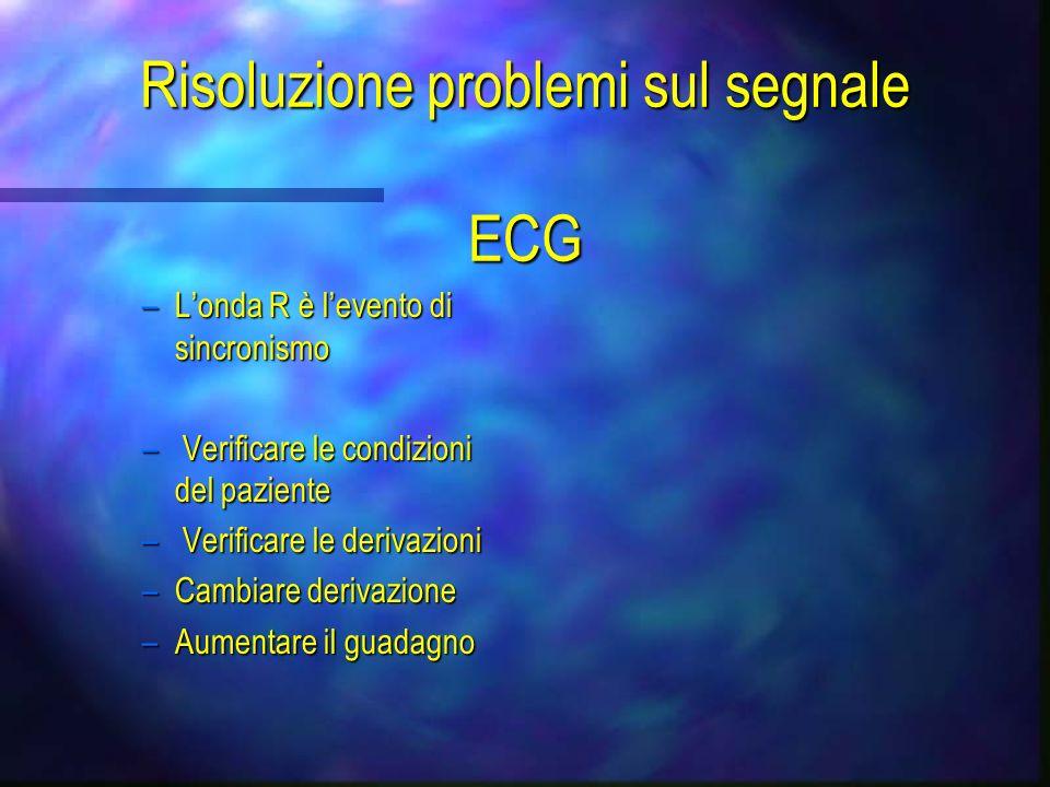 ECG Trigger - risoluzione problemi n Cambio derivazione n Cambio elettrodi n Aumento del guadagno