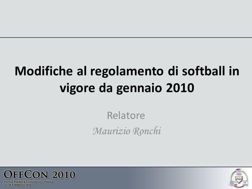 Modifiche al regolamento di softball in vigore da gennaio 2010 Relatore Maurizio Ronchi