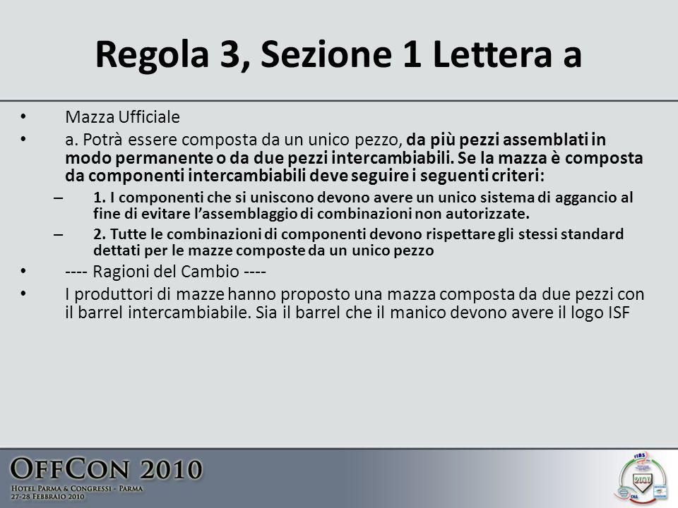 Regola 3, Sezione 1 Lettera a Mazza Ufficiale a.
