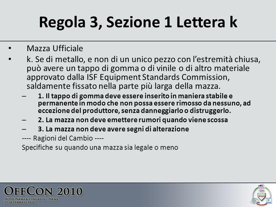 Regola 3, Sezione 1 Lettera k Mazza Ufficiale k.