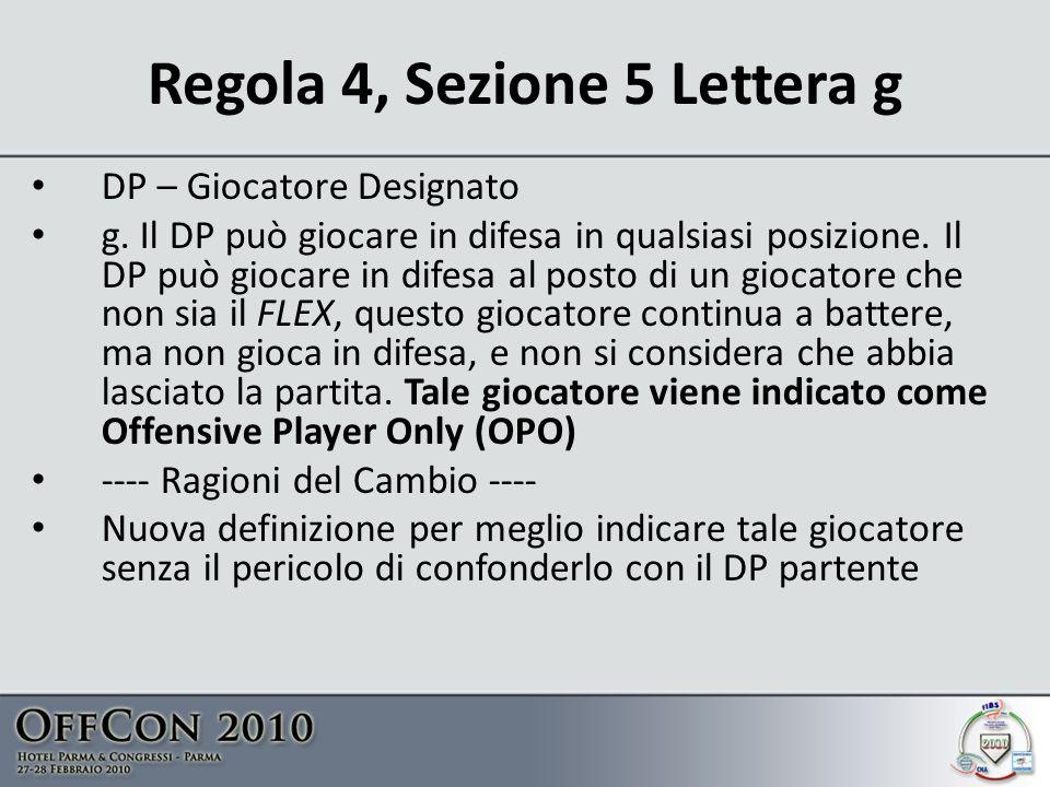 Regola 4, Sezione 5 Lettera g DP – Giocatore Designato g.