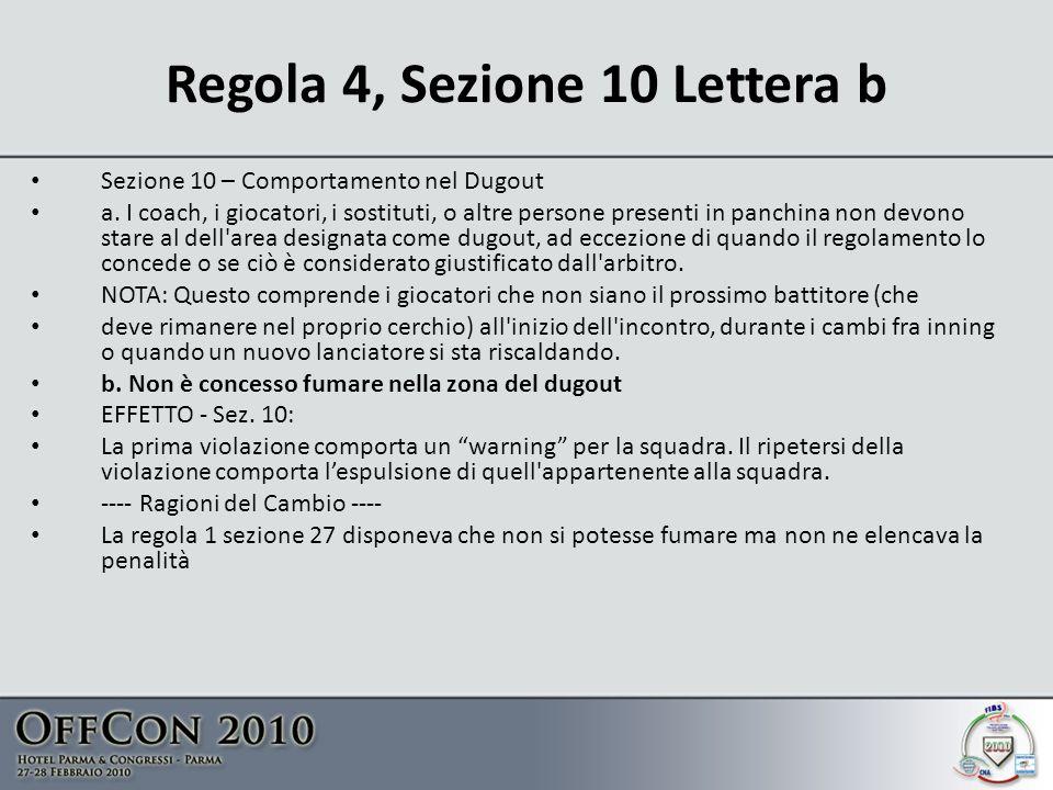 Regola 4, Sezione 10 Lettera b Sezione 10 – Comportamento nel Dugout a.