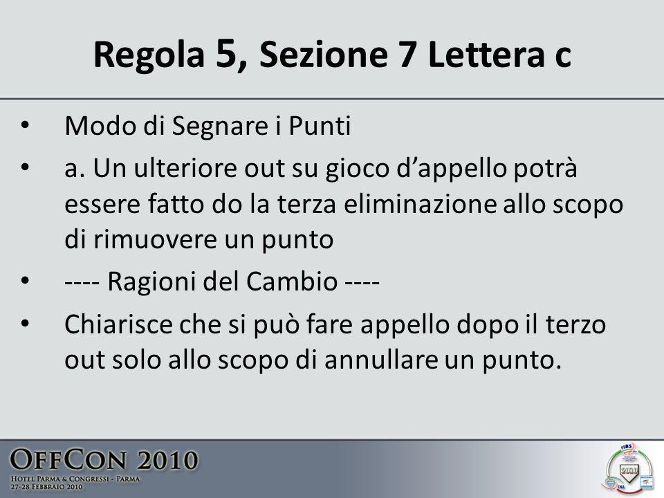 Regola 5, Sezione 7 Lettera c Modo di Segnare i Punti a.