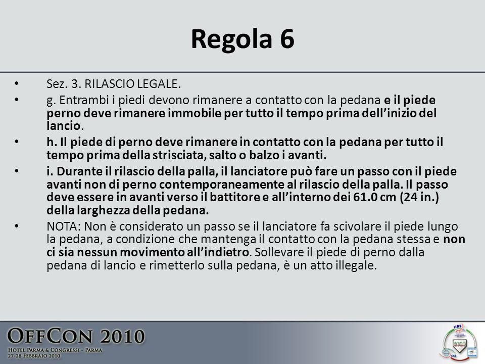 Regola 6 Sez.3. RILASCIO LEGALE. g.