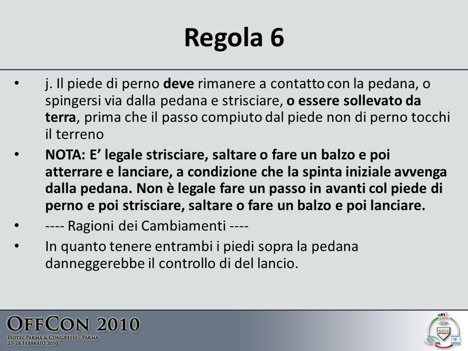 Regola 6 j.