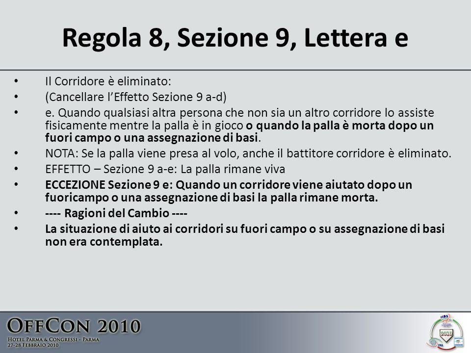 Regola 8, Sezione 9, Lettera e Il Corridore è eliminato: (Cancellare lEffetto Sezione 9 a-d) e.
