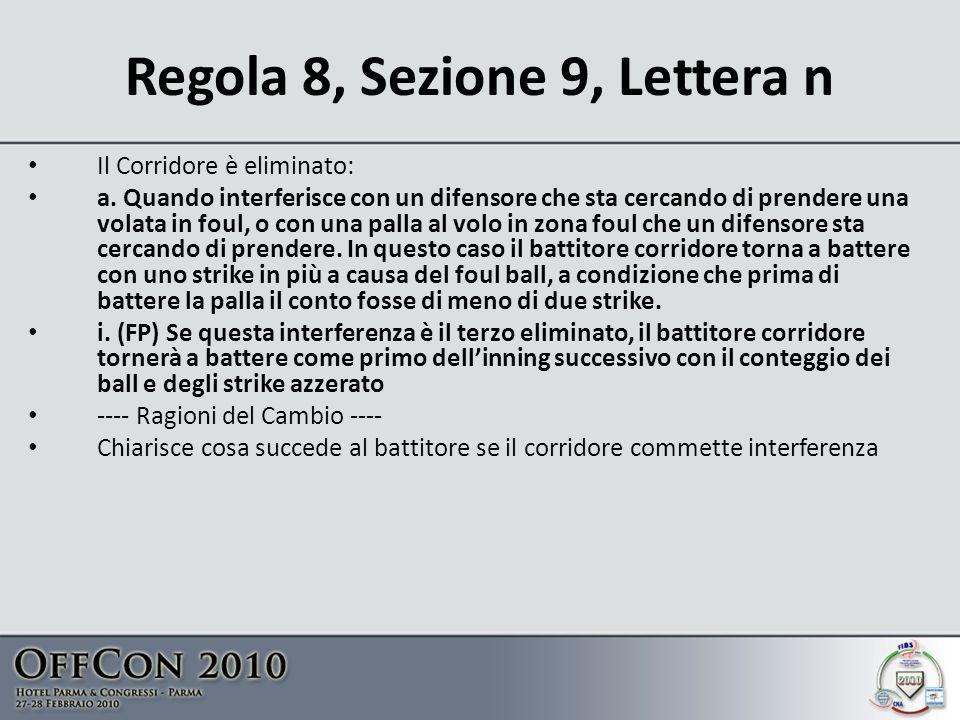 Regola 8, Sezione 9, Lettera n Il Corridore è eliminato: a.