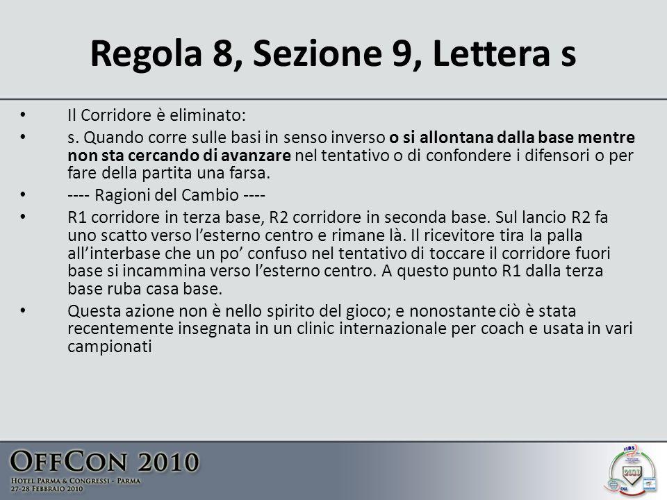 Regola 8, Sezione 9, Lettera s Il Corridore è eliminato: s.