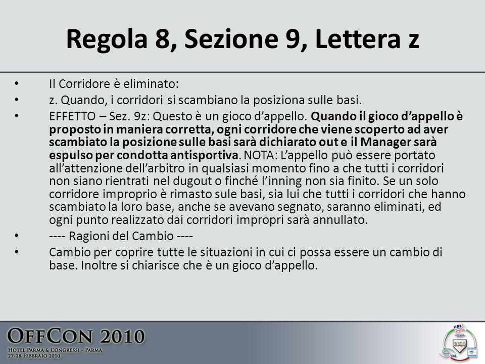 Regola 8, Sezione 9, Lettera z Il Corridore è eliminato: z.