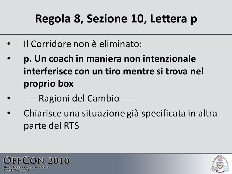 Regola 8, Sezione 10, Lettera p Il Corridore non è eliminato: p.