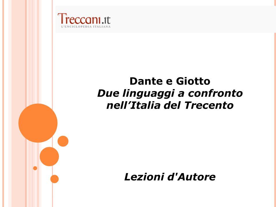 Dante e Giotto Due linguaggi a confronto nellItalia del Trecento Lezioni d'Autore