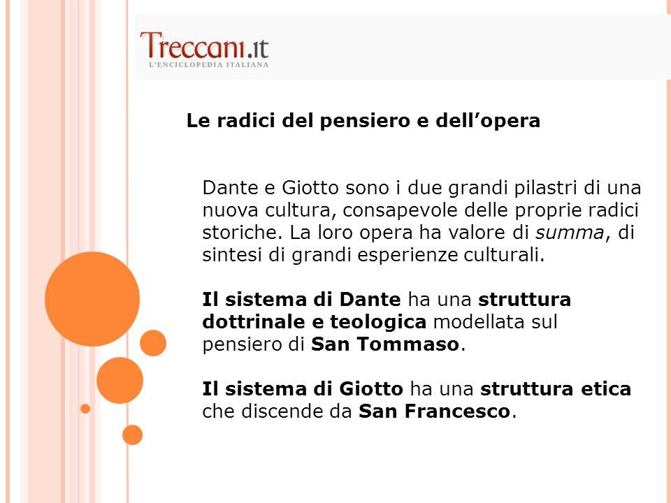 Dante e Giotto sono i due grandi pilastri di una nuova cultura, consapevole delle proprie radici storiche. La loro opera ha valore di summa, di sintes