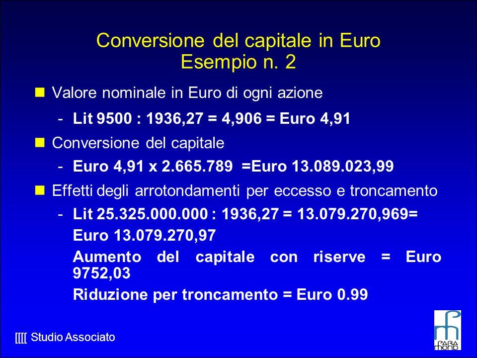 [[[[ Studio Associato Conversione del capitale in Euro Esempio n.