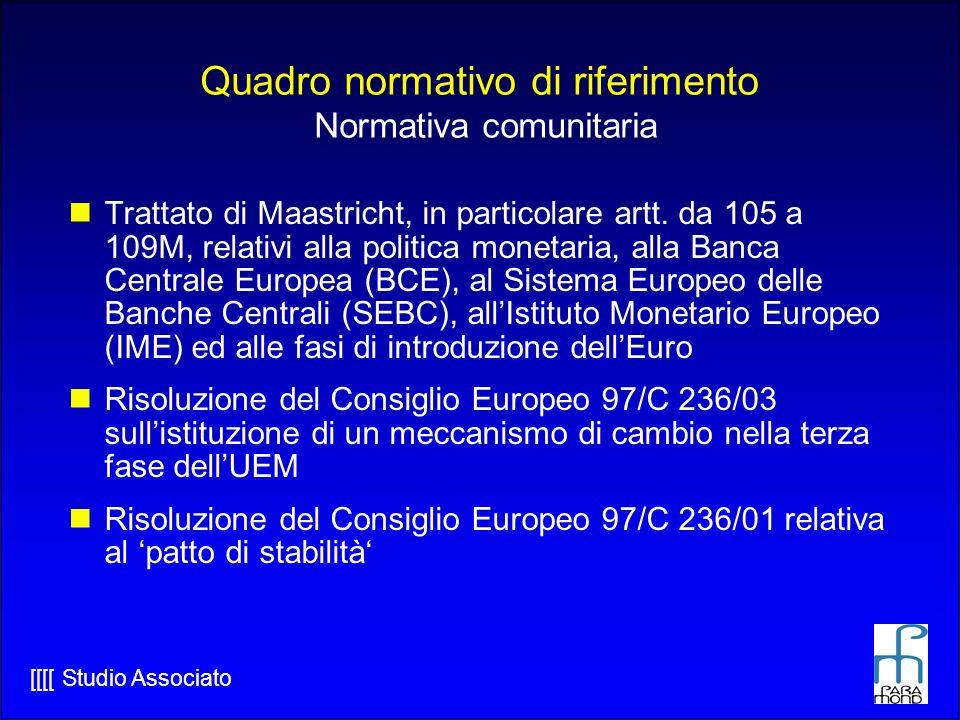 [[[[ Studio Associato Quadro normativo di riferimento Normativa comunitaria Trattato di Maastricht, in particolare artt.