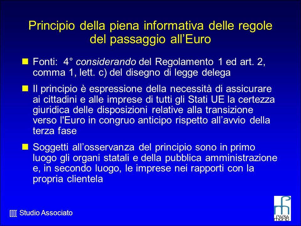 [[[[ Studio Associato Principio della piena informativa delle regole del passaggio allEuro Fonti: 4° considerando del Regolamento 1 ed art.