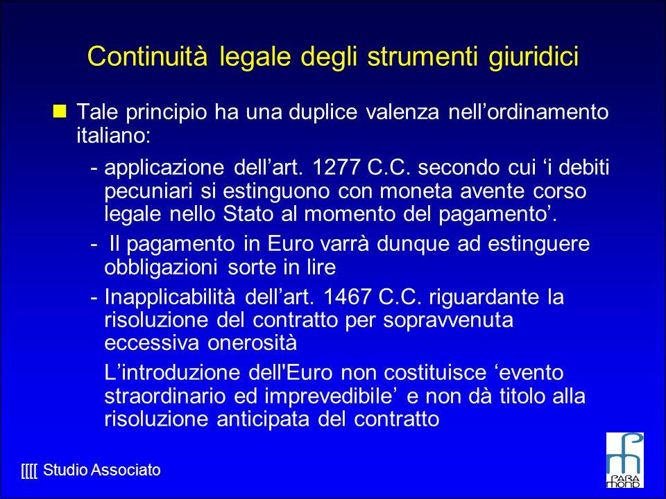 [[[[ Studio Associato Continuità legale degli strumenti giuridici Tale principio ha una duplice valenza nellordinamento italiano: -applicazione dellart.