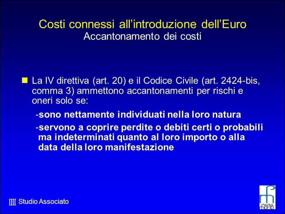[[[[ Studio Associato Costi connessi allintroduzione dellEuro Accantonamento dei costi La IV direttiva (art.