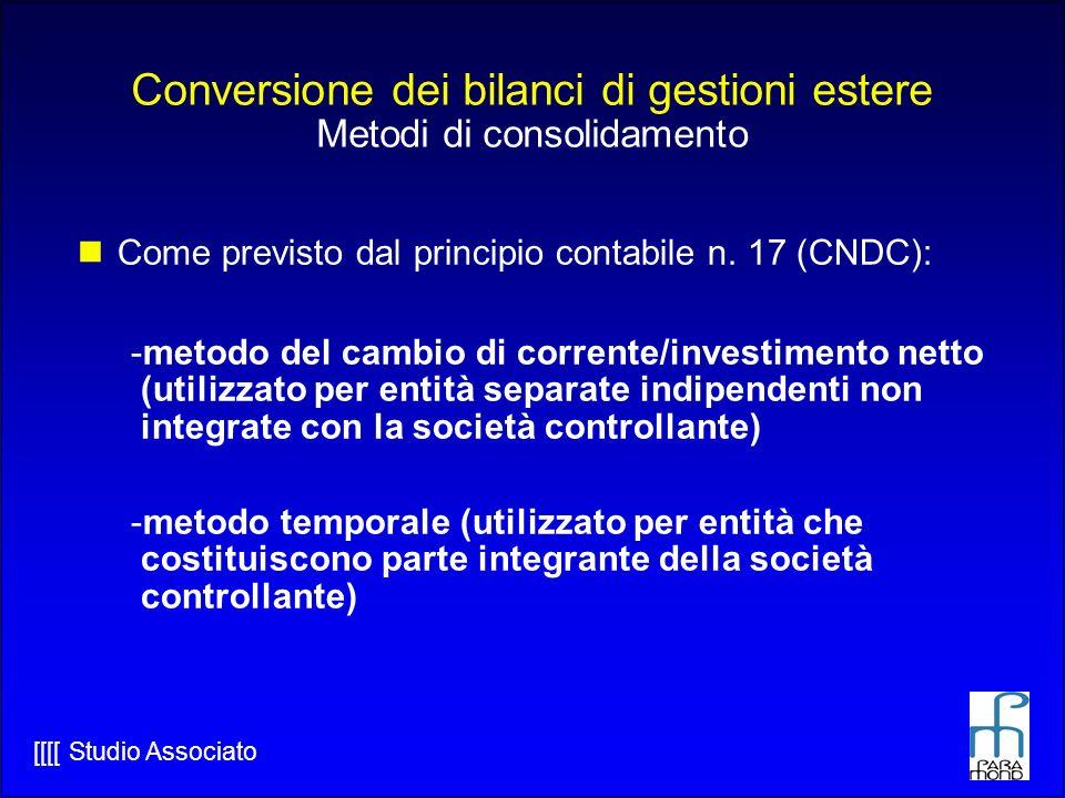 [[[[ Studio Associato Conversione dei bilanci di gestioni estere Metodi di consolidamento Come previsto dal principio contabile n.