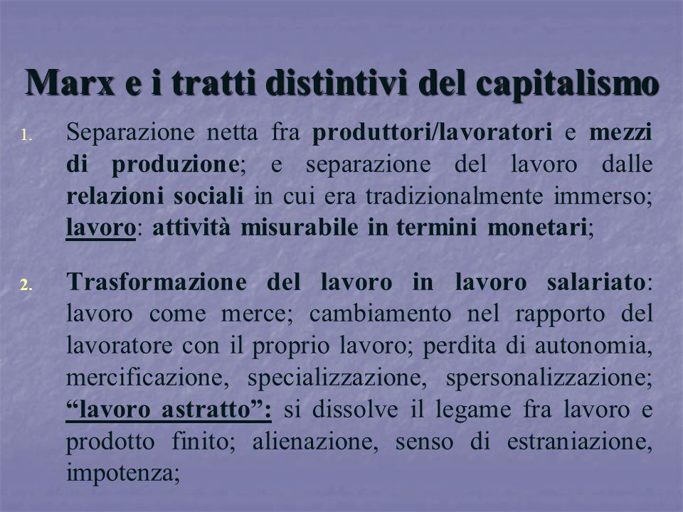 Marx e i tratti distintivi del capitalismo 1. 1. Separazione netta fra produttori/lavoratori e mezzi di produzione; e separazione del lavoro dalle rel