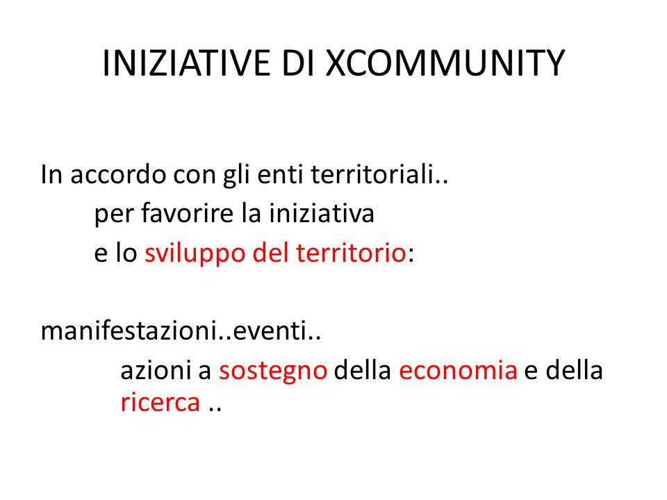 INIZIATIVE DI XCOMMUNITY In accordo con gli enti territoriali..