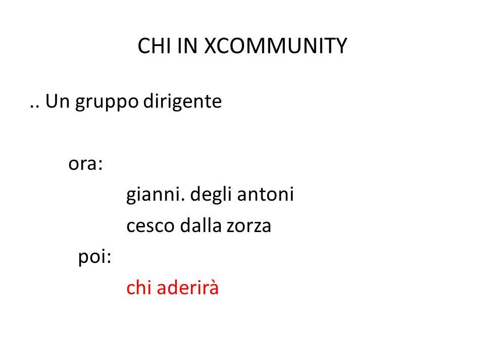 CHI IN XCOMMUNITY.. Un gruppo dirigente ora: gianni.
