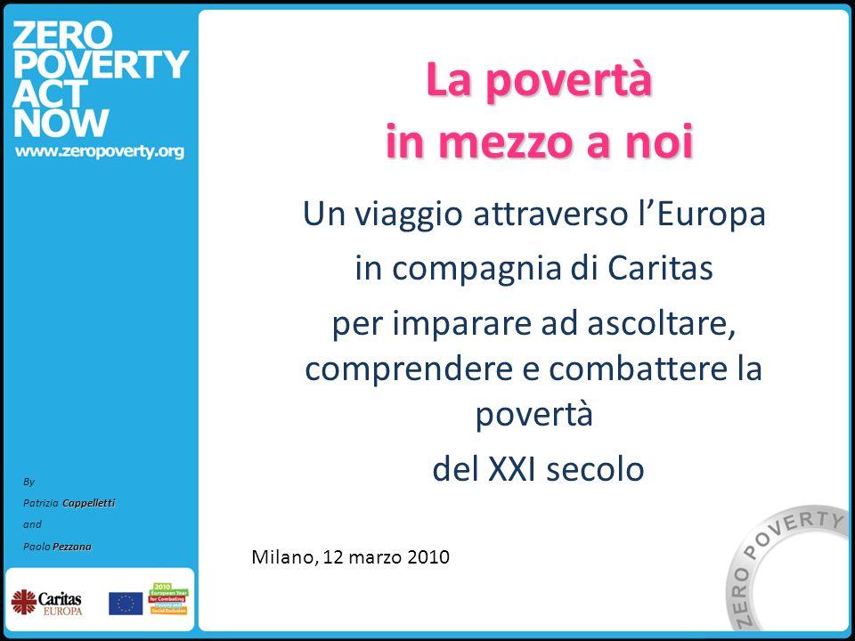 La povertà in mezzo a noi Un viaggio attraverso lEuropa in compagnia di Caritas per imparare ad ascoltare, comprendere e combattere la povertà del XXI