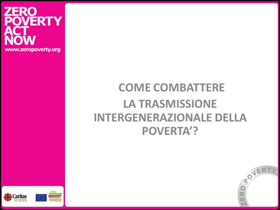 COME COMBATTERE LA TRASMISSIONE INTERGENERAZIONALE DELLA POVERTA
