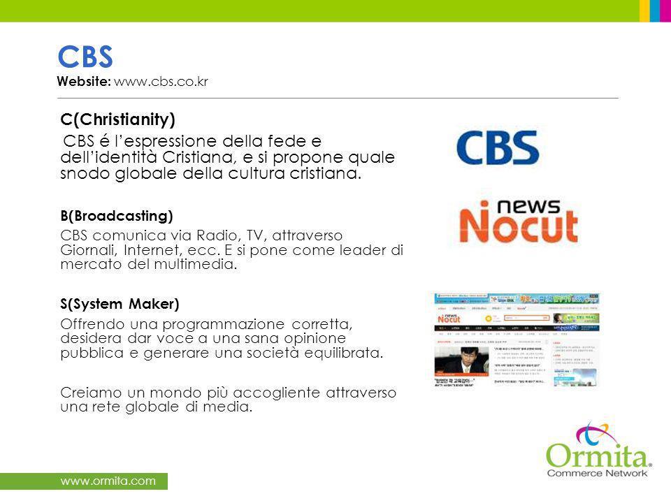 www.ormita.com CBS Website: www.cbs.co.kr C(Christianity) CBS é lespressione della fede e dellidentità Cristiana, e si propone quale snodo globale della cultura cristiana.
