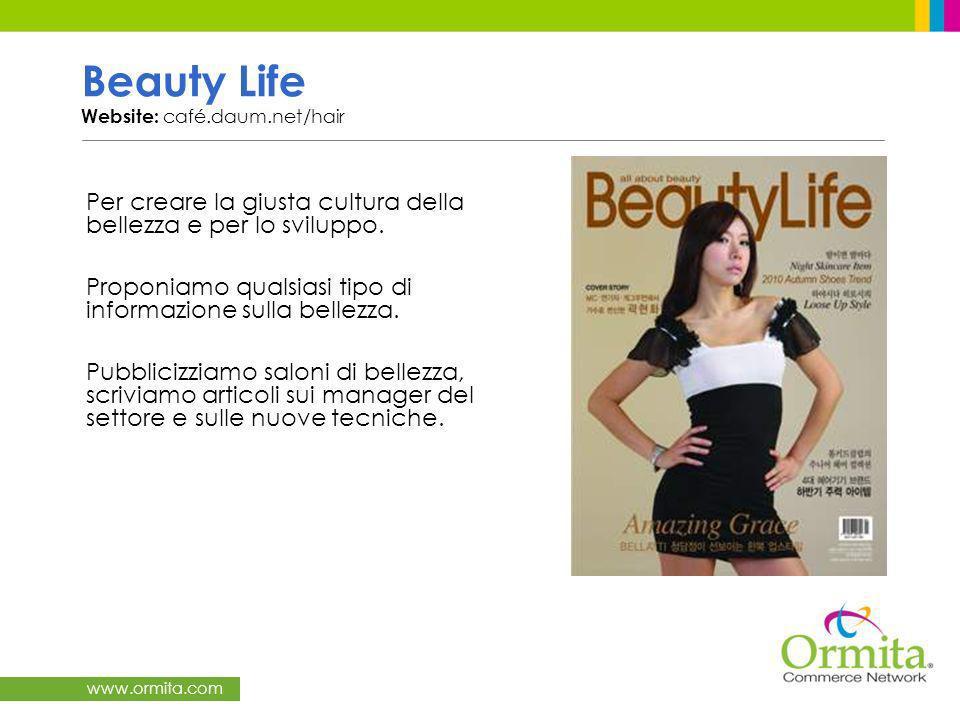 www.ormita.com Beauty Life Website: café.daum.net/hair Per creare la giusta cultura della bellezza e per lo sviluppo.