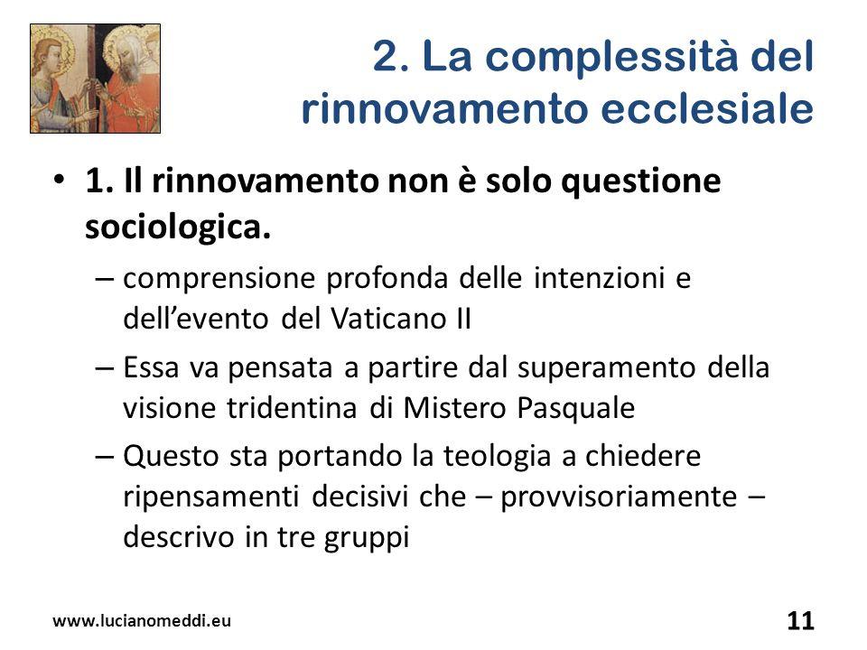 2. La complessità del rinnovamento ecclesiale 1. Il rinnovamento non è solo questione sociologica. – comprensione profonda delle intenzioni e delleven