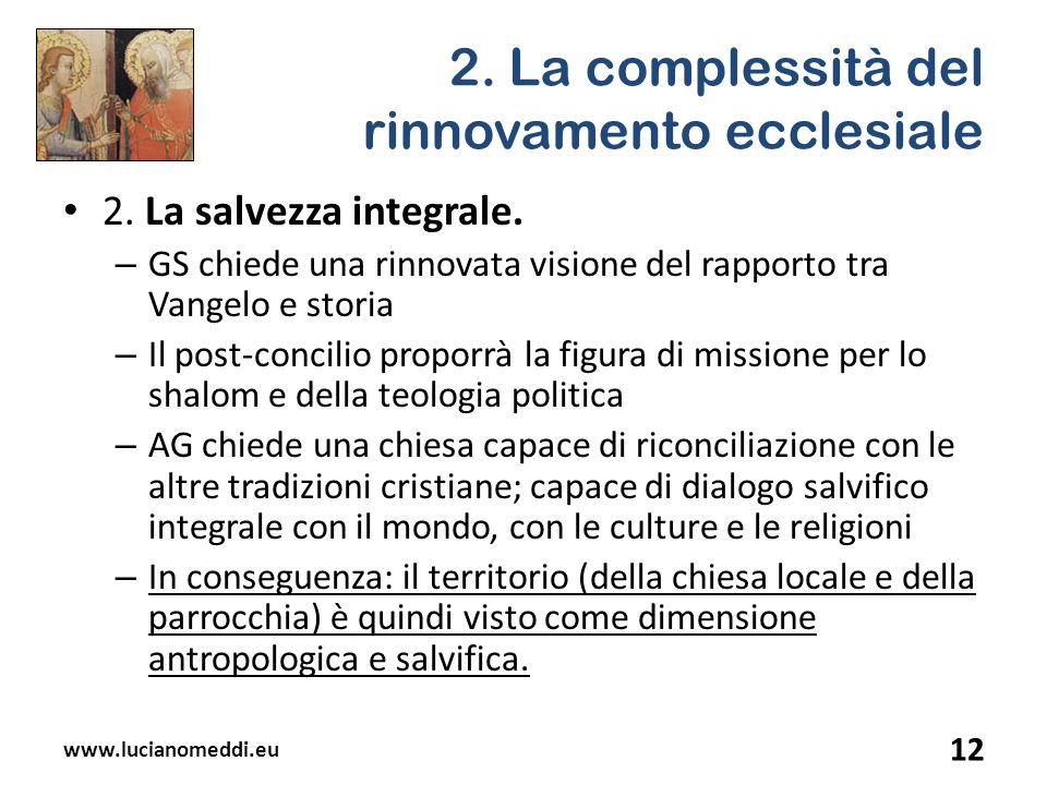 2. La complessità del rinnovamento ecclesiale 2. La salvezza integrale. – GS chiede una rinnovata visione del rapporto tra Vangelo e storia – Il post-