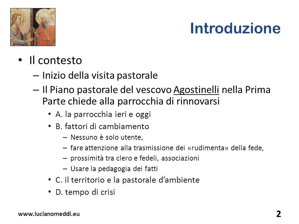 Introduzione Il contesto – Inizio della visita pastorale – Il Piano pastorale del vescovo Agostinelli nella Prima Parte chiede alla parrocchia di rinn