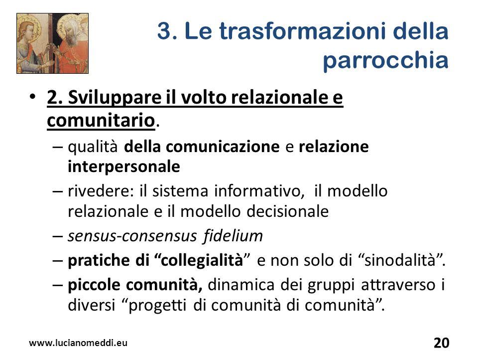 3. Le trasformazioni della parrocchia 2. Sviluppare il volto relazionale e comunitario. – qualità della comunicazione e relazione interpersonale – riv