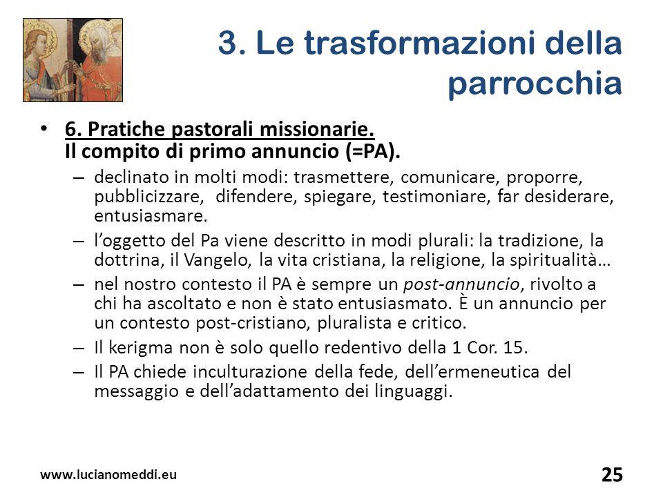 3. Le trasformazioni della parrocchia 6. Pratiche pastorali missionarie. Il compito di primo annuncio (=PA). – declinato in molti modi: trasmettere, c