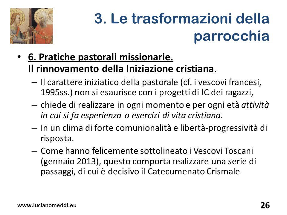 3. Le trasformazioni della parrocchia 6. Pratiche pastorali missionarie. Il rinnovamento della Iniziazione cristiana. – Il carattere iniziatico della