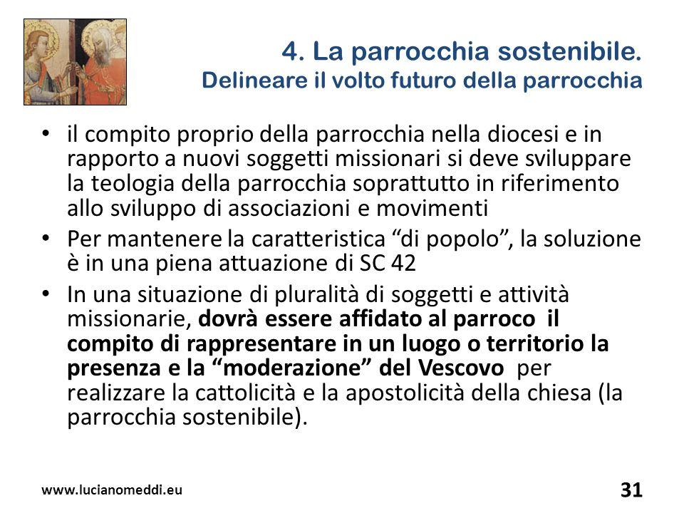 4. La parrocchia sostenibile. Delineare il volto futuro della parrocchia il compito proprio della parrocchia nella diocesi e in rapporto a nuovi sogge