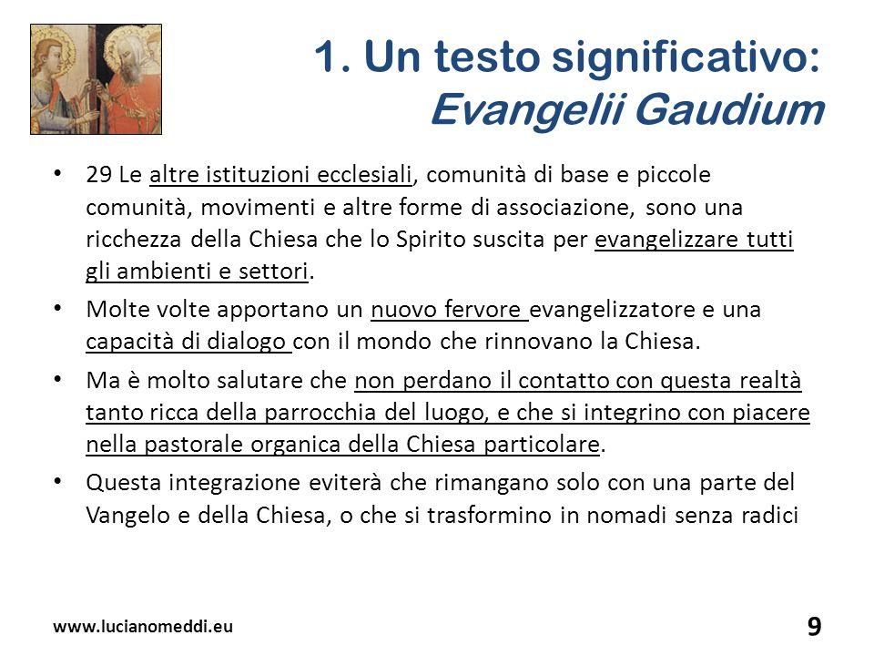 1. Un testo significativo: Evangelii Gaudium 29 Le altre istituzioni ecclesiali, comunità di base e piccole comunità, movimenti e altre forme di assoc