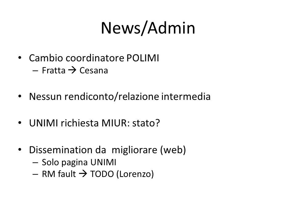 News/Admin Cambio coordinatore POLIMI – Fratta Cesana Nessun rendiconto/relazione intermedia UNIMI richiesta MIUR: stato? Dissemination da migliorare