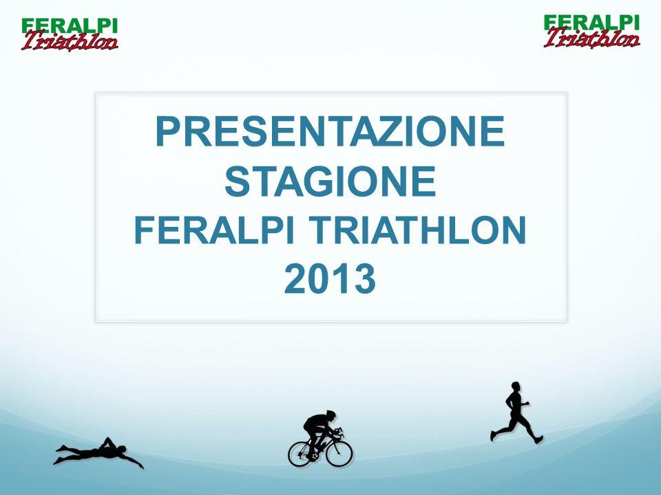 PRESENTAZIONE STAGIONE FERALPI TRIATHLON 2013