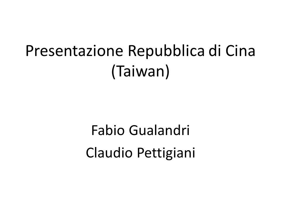 Presentazione Repubblica di Cina (Taiwan) Fabio Gualandri Claudio Pettigiani