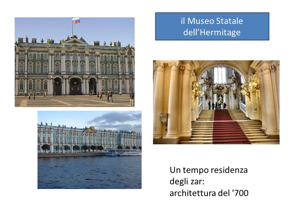 il Museo Statale dellHermitage Un tempo residenza degli zar: architettura del 700