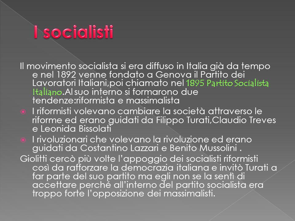 Il movimento socialista si era diffuso in Italia già da tempo e nel 1892 venne fondato a Genova il Partito dei Lavoratori Italiani,poi chiamato nel 18