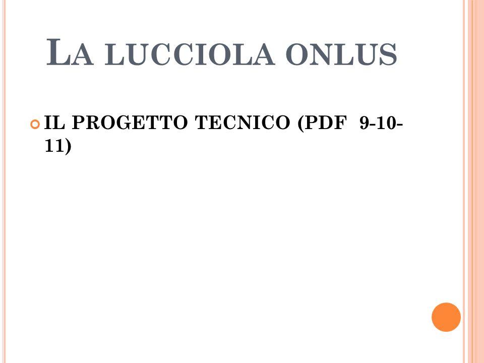 L A LUCCIOLA ONLUS IL PROGETTO TECNICO (PDF 9-10- 11)