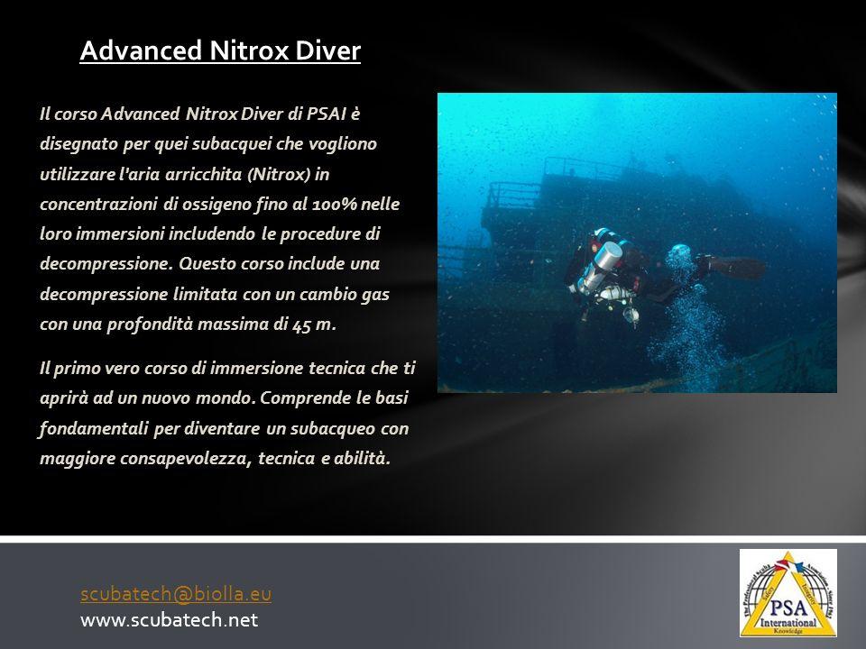 Advanced Nitrox Diver Il corso Advanced Nitrox Diver di PSAI è disegnato per quei subacquei che vogliono utilizzare l'aria arricchita (Nitrox) in conc