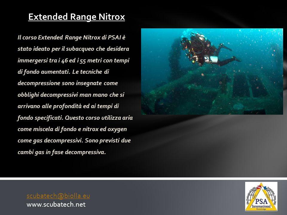 Extended Range Nitrox Il corso Extended Range Nitrox di PSAI è stato ideato per il subacqueo che desidera immergersi tra i 46 ed i 55 metri con tempi