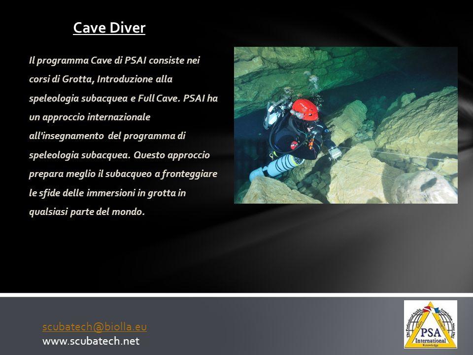 Cave Diver Il programma Cave di PSAI consiste nei corsi di Grotta, Introduzione alla speleologia subacquea e Full Cave. PSAI ha un approccio internazi
