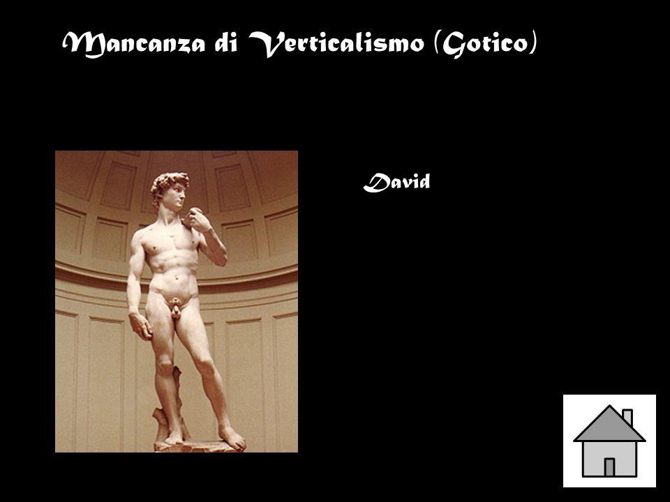 Mancanza di Verticalismo (Gotico) David
