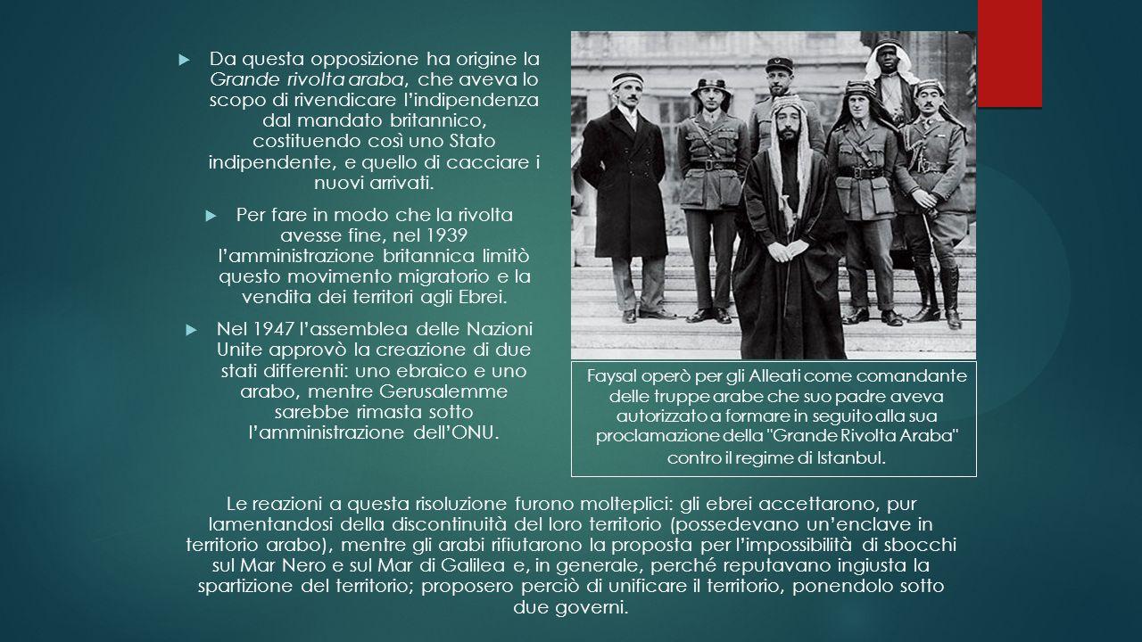 Da questa opposizione ha origine la Grande rivolta araba, che aveva lo scopo di rivendicare lindipendenza dal mandato britannico, costituendo così uno