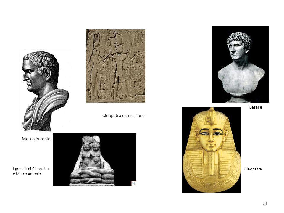 14 Marco Antonio Cleopatra e Cesarione Cesare I gemelli di Cleopatra e Marco Antonio Cleopatra